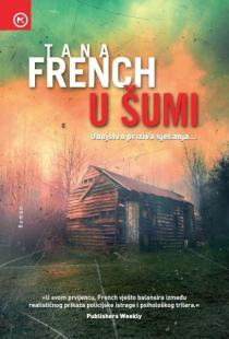 Tana French – U šumi
