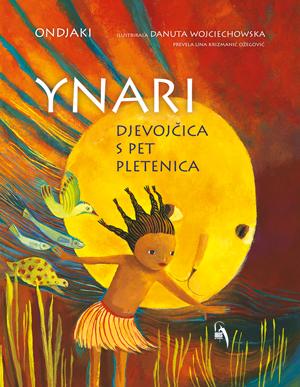 Ynari: djevojčica s pet pletenica
